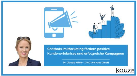 Chatbots Im Marketing Foerdern Positive Kundenerlebnisse Und Erfolgreiche Kampagnen