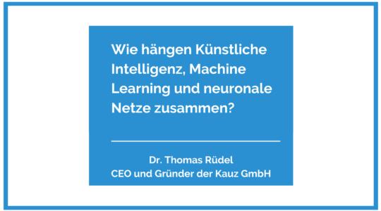 Wie Hängen Künstliche Intelligenz Machine Learning Und Neuronale Netze zusammen Blogbeitrag