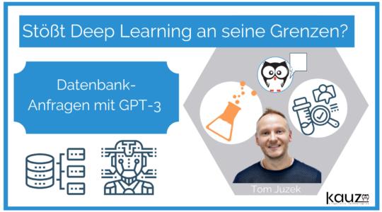 Datenbank Gpt3 Stoesst Deep Learning An Seine Grenzen Kauz Blog